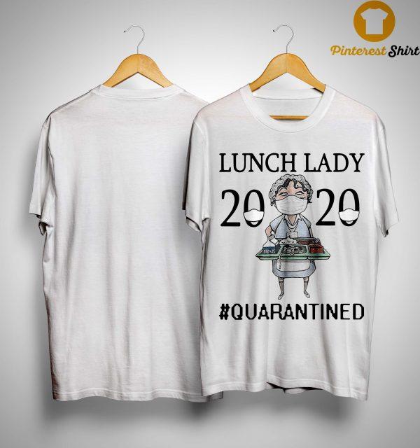 Nurse Mask Lunch Lady 2020 Quarantined Shirt