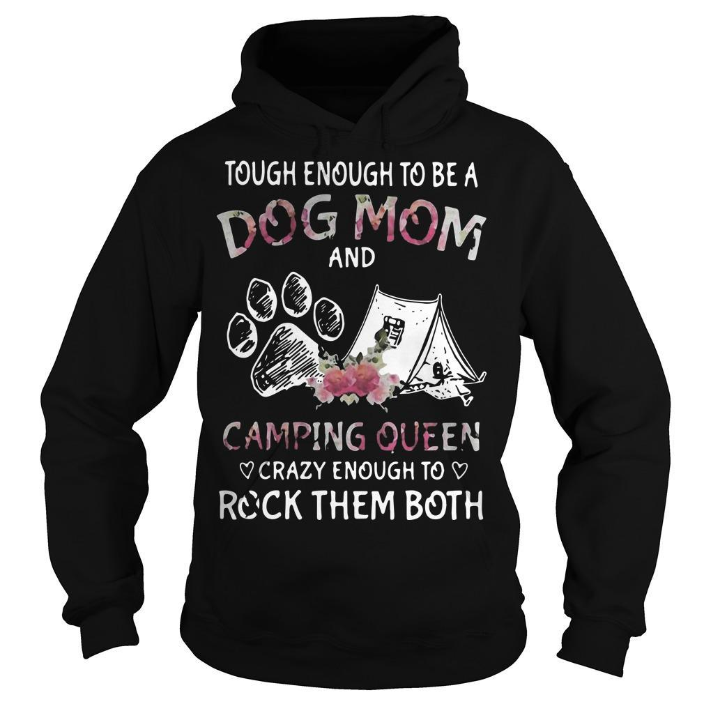Paw Tough Enough To Be A Dog Mom And Camping Queen Rock Them Both Hoodie