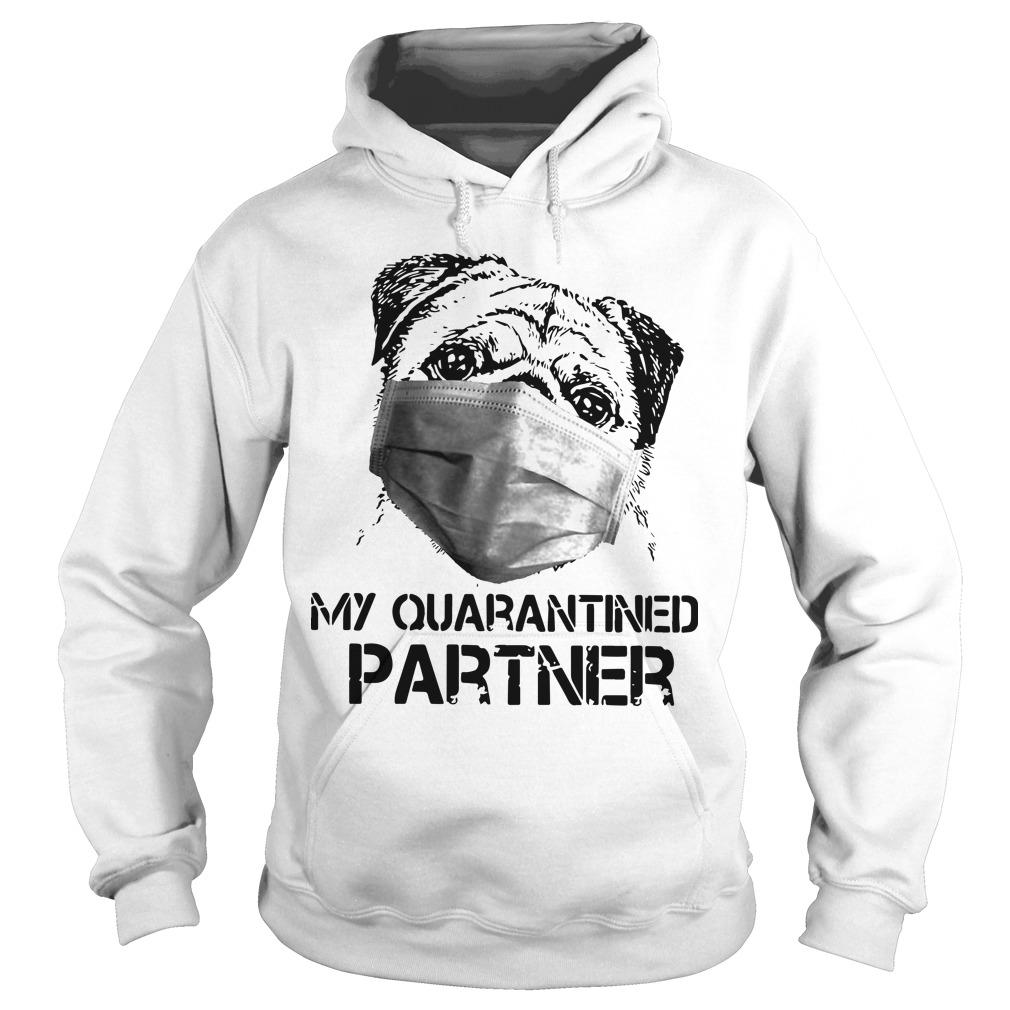 Pug Face Mask My Quarantined Partner Hoodie