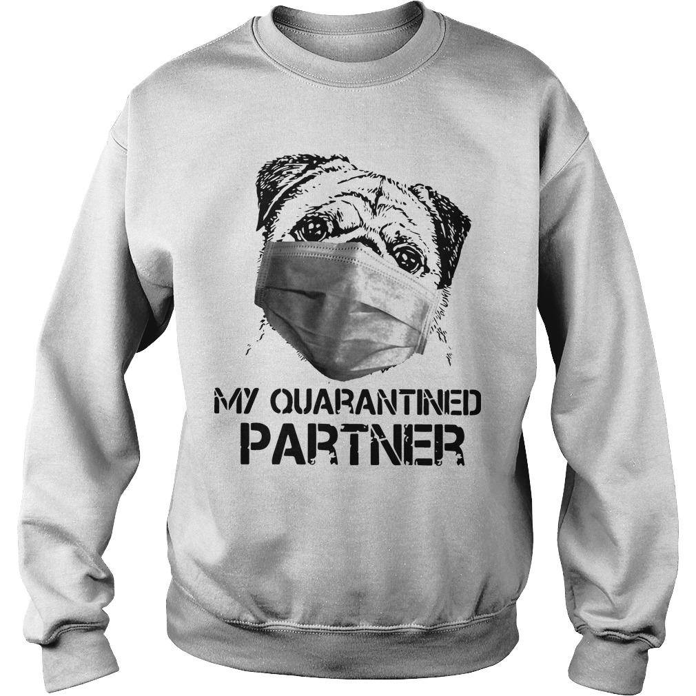 Pug Face Mask My Quarantined Partner Sweater