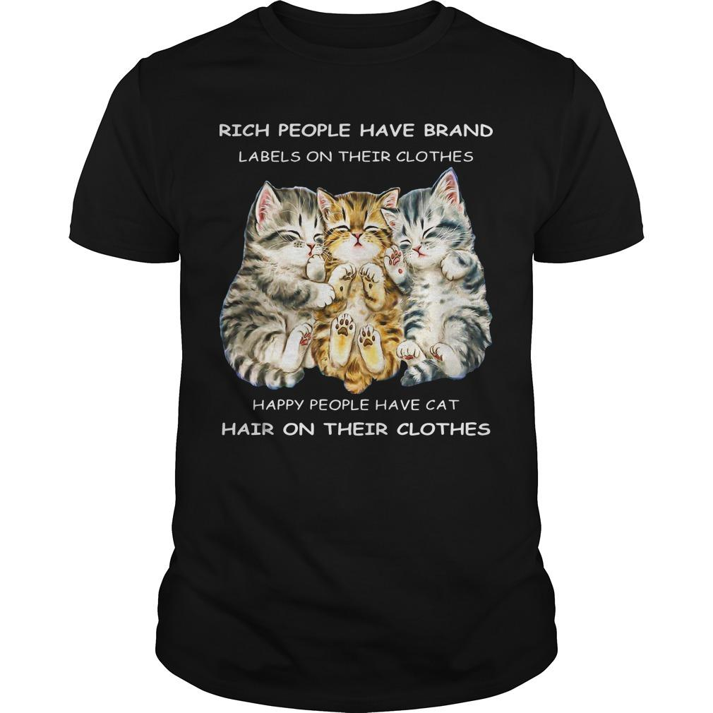 Rich People Have Brand Labels On Their Clothes Happy People Have Cat Shirt