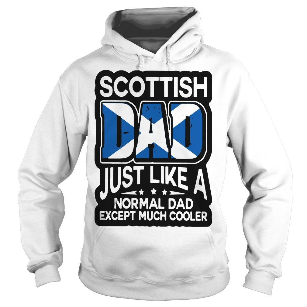 Scottish Dad Just Like A Normal Dad Except Much Cooler Hoodie