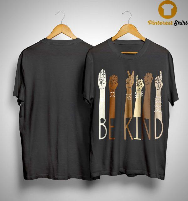 Sign Language Be Kind Shirt