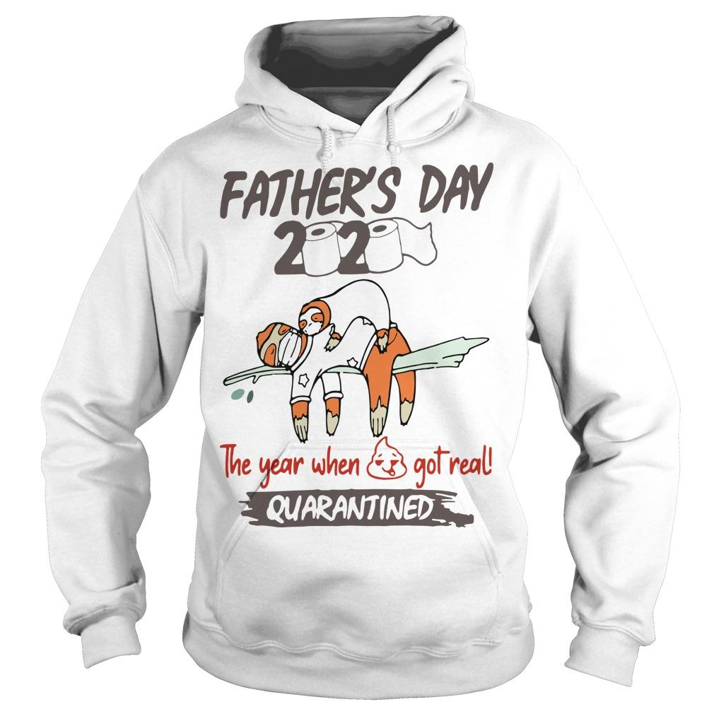 Sloth Father's Day 2020 The Year When Shit Got Real Quarantined Hoodie