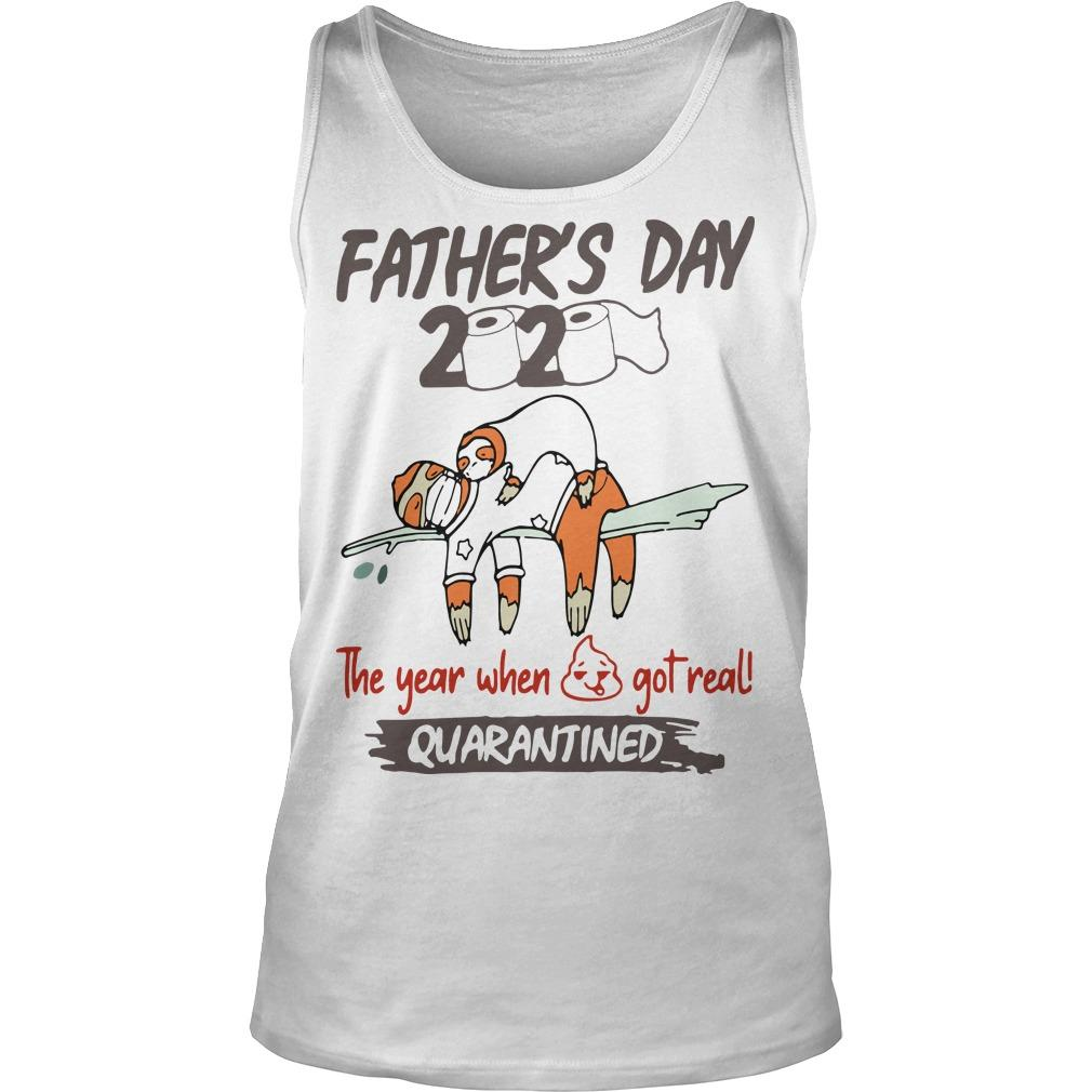 Sloth Father's Day 2020 The Year When Shit Got Real Quarantined Tank Top