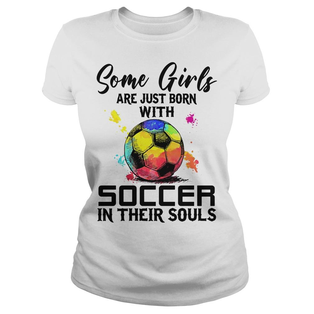 Some Girls Are Just Born With Soccer In Their Souls Longsleeve