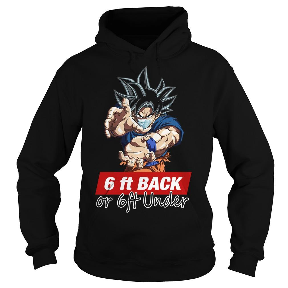 Songoku 6ft Back Or 6ft Under Hoodie