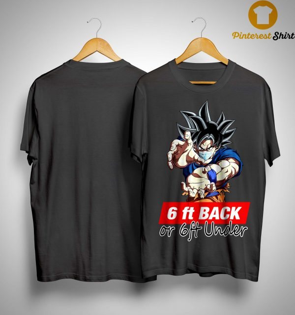 Songoku 6ft Back Or 6ft Under Shirt