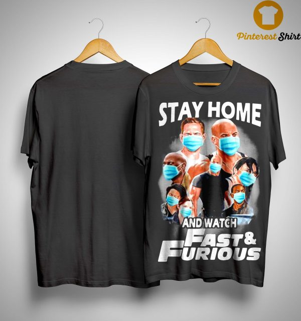 Stay Home And Watch Fast And Furious Shirt
