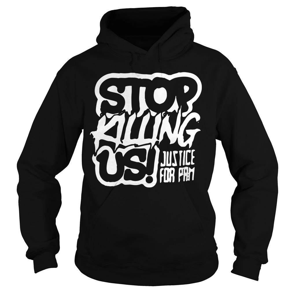 Stop Killing Us Justice For Pam Hoodie