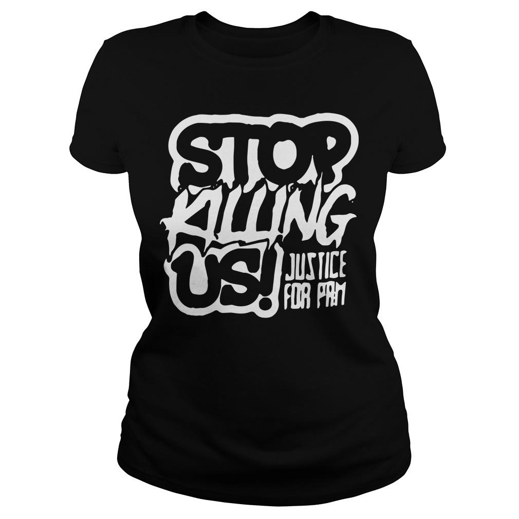 Stop Killing Us Justice For Pam Longsleeve