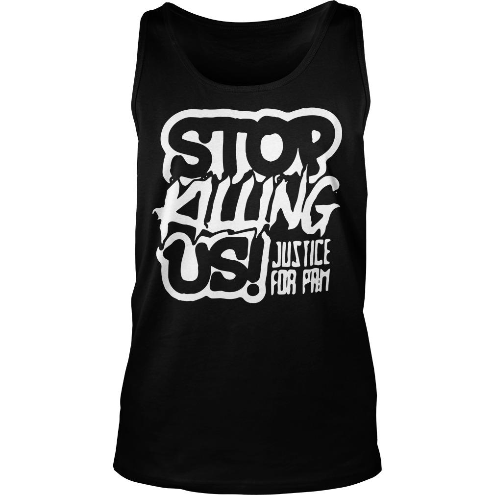 Stop Killing Us Justice For Pam Tank Top