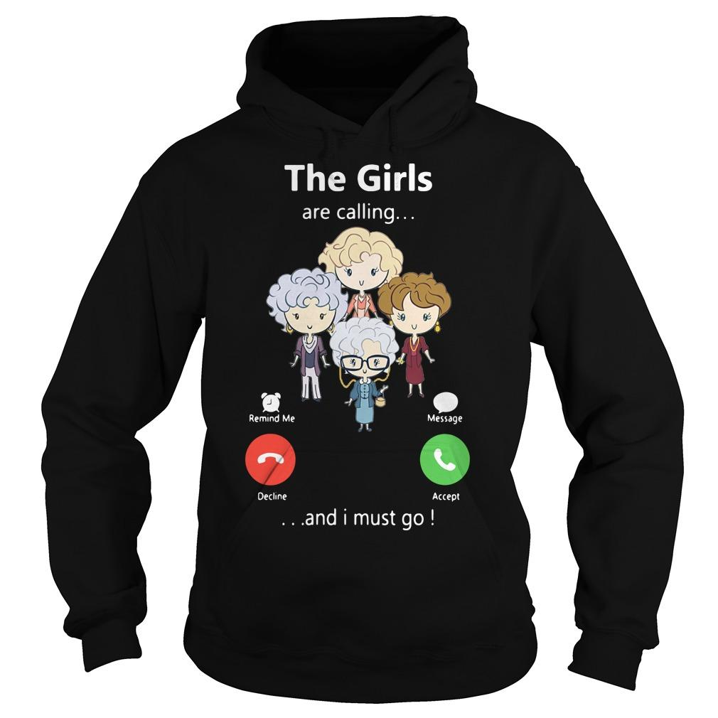 The Golden Girl Are Calling And I Must Go Hoodie