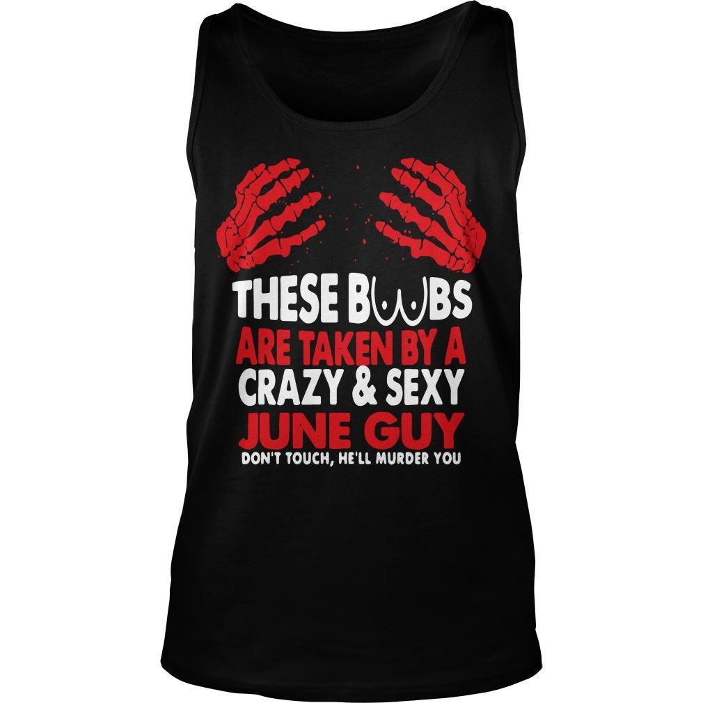 These Boobs Are Taken By A Crazy And Sexy June Guy Tank Top