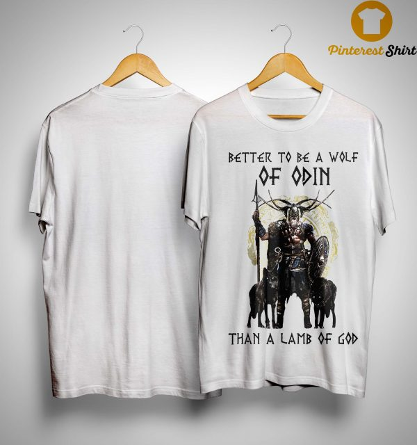 Vikings Better To Be A Wolf Of Odin Than A Lamb Of God Shirt