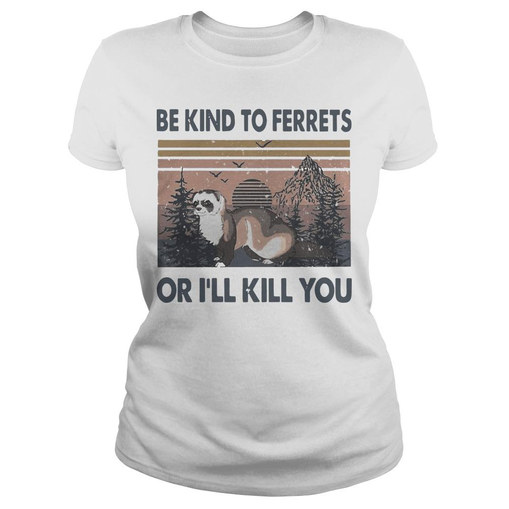 Vintage Be Kind To Ferrets Or I'll Kill You Longsleeve