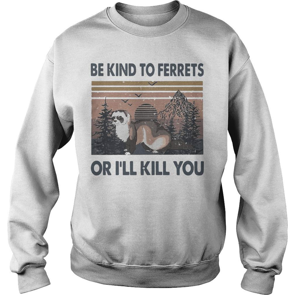 Vintage Be Kind To Ferrets Or I'll Kill You Sweater
