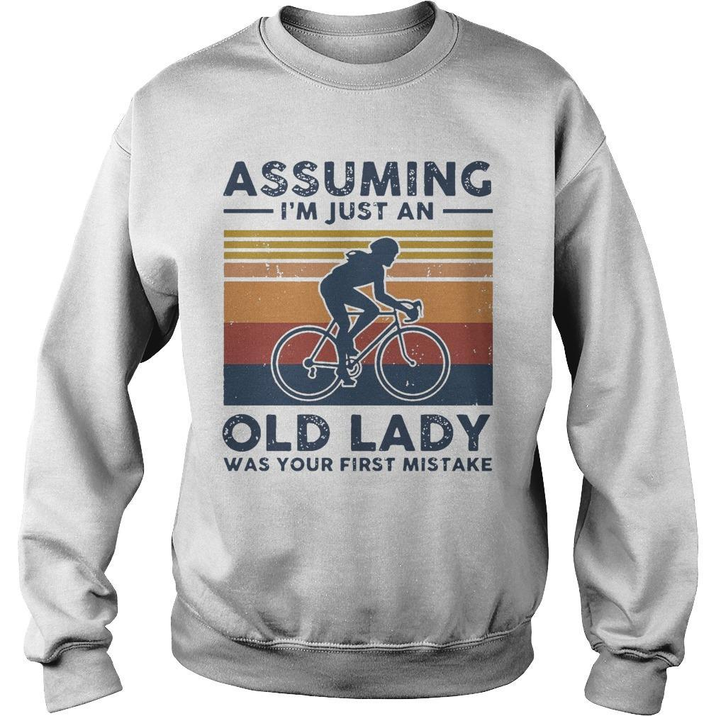 Vintage Biking Assuming I'm Just An Old Lady With Your First Mistake Sweater