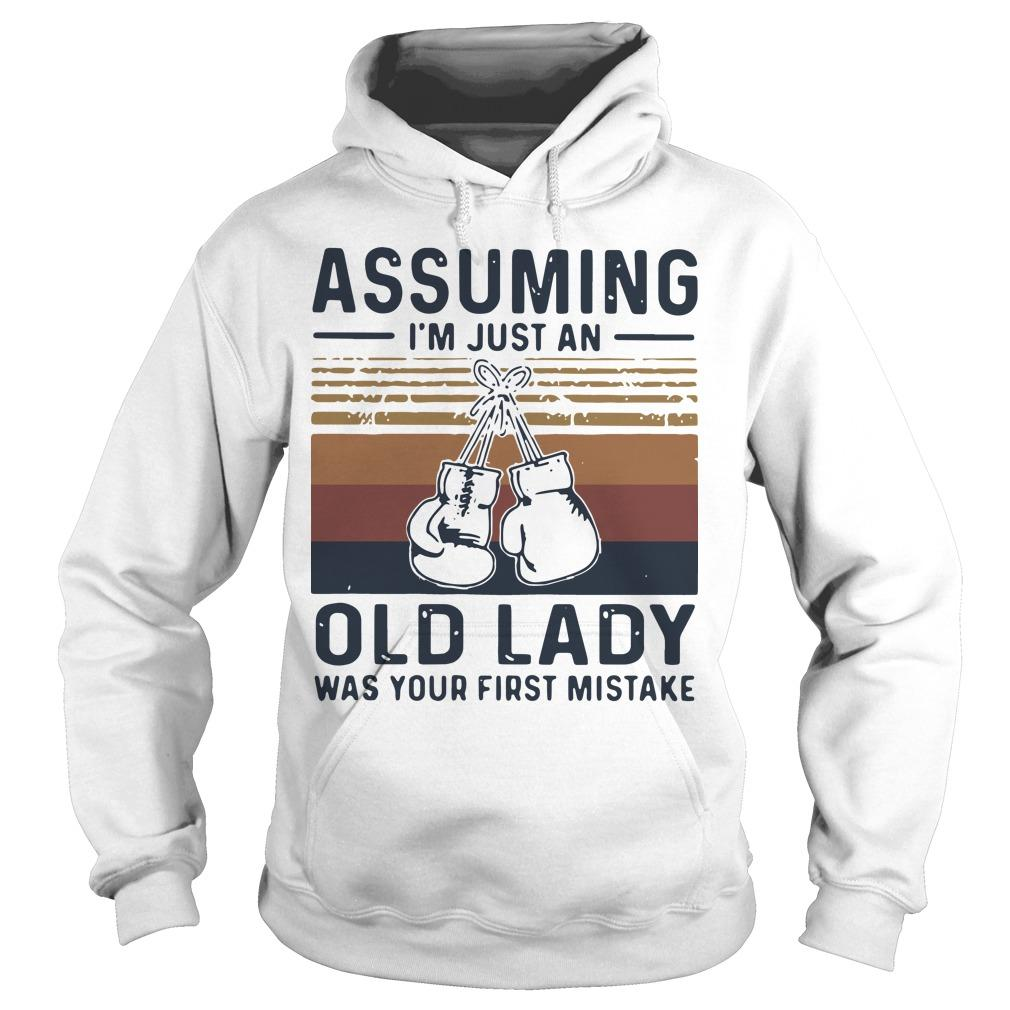 Vintage Boxing Gloves Assuming I'm Just An Old Lady Was Your First Mistake Hoodie