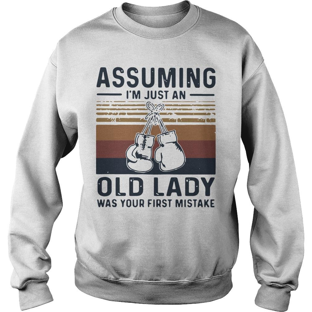 Vintage Boxing Gloves Assuming I'm Just An Old Lady Was Your First Mistake Sweater