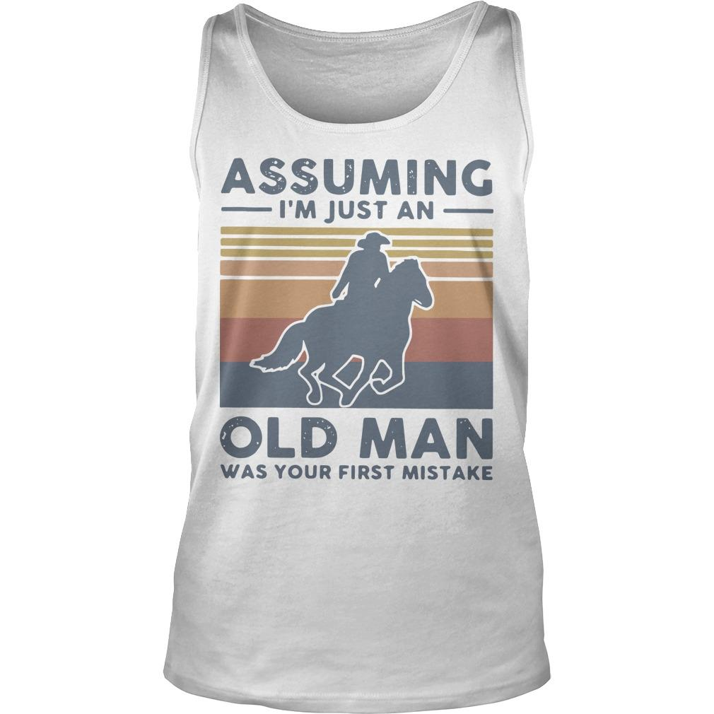 Vintage Equestrian Riding Horse Assuming I'm Just An Old Man Tank Top
