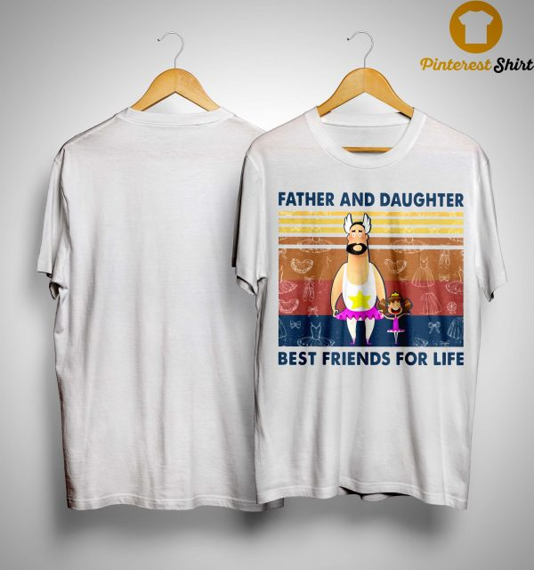 Vintage Father And Daughter Best Friends For Life Shirt
