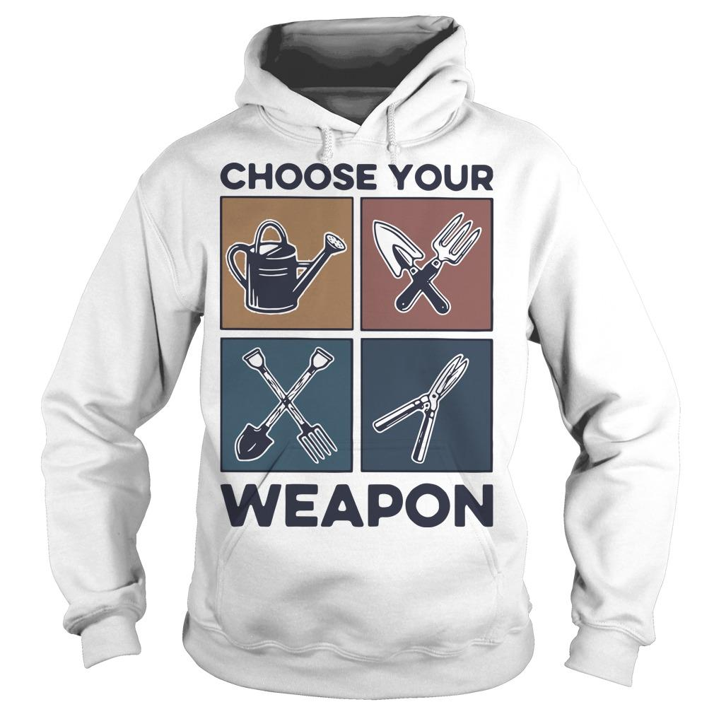 Vintage Gardening Choose Your Weapon Hoodie