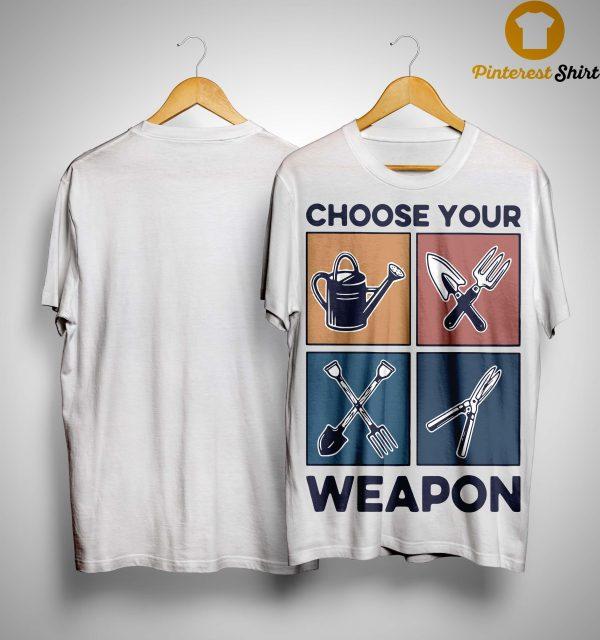 Vintage Gardening Choose Your Weapon Shirt