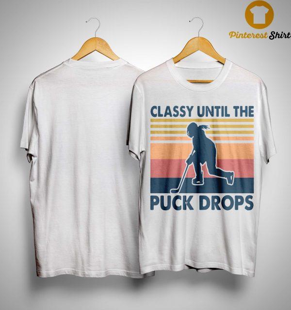 Vintage Hockey Classy Until The Puck Drops Shirt
