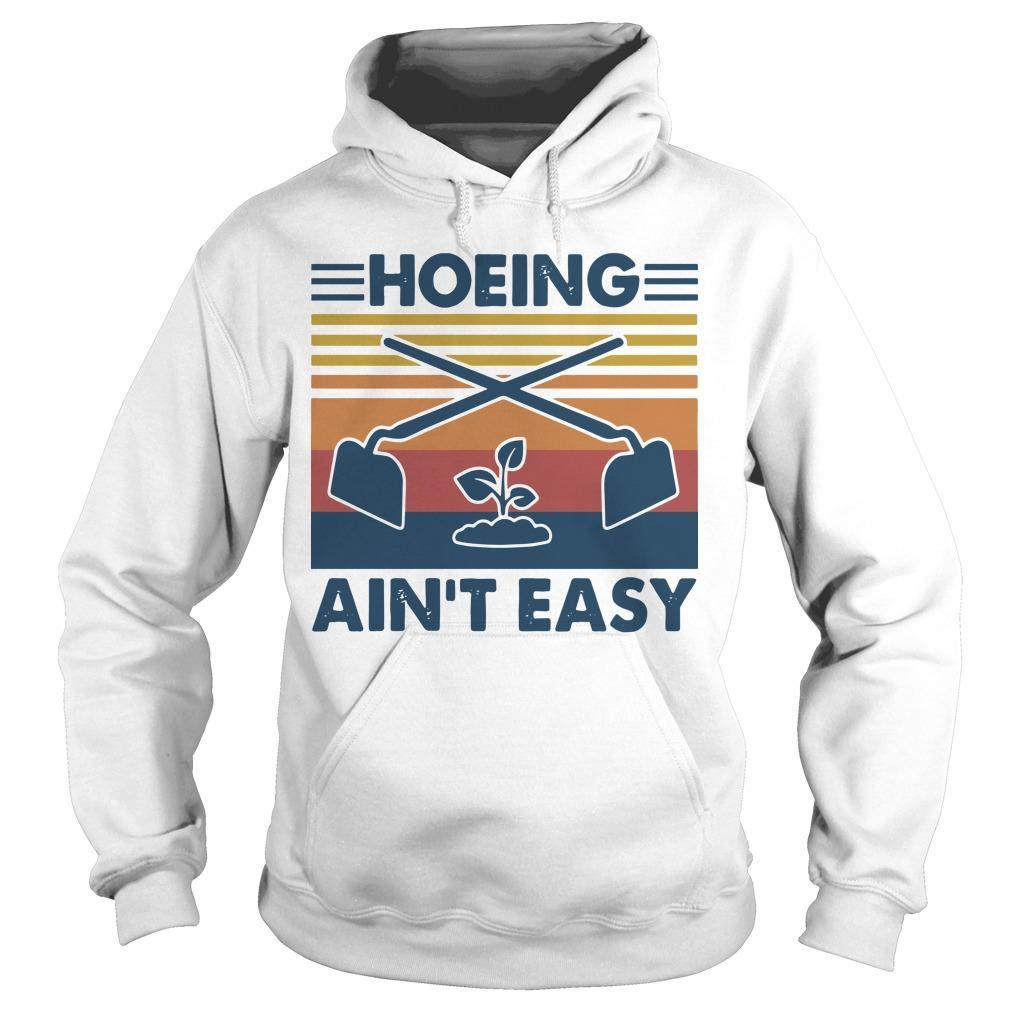 Vintage Hoeing Ain't Easy Hoodie