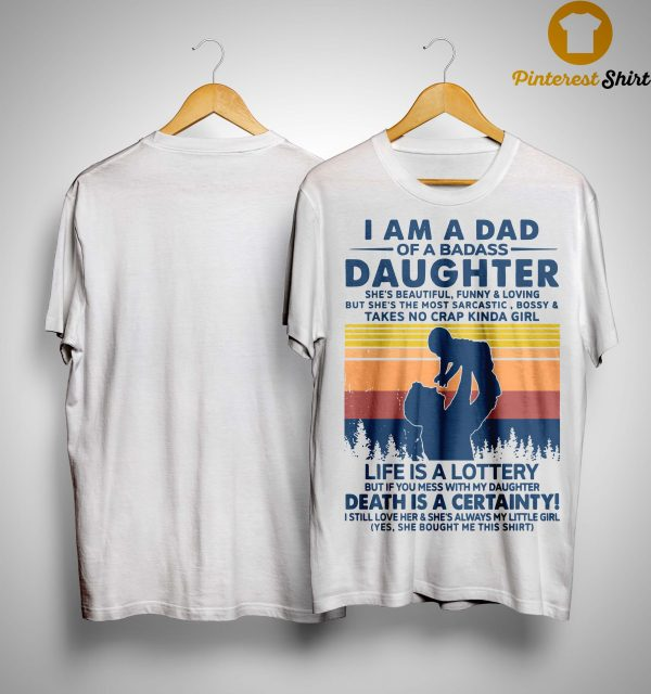 Vintage I Am A Dad Of A Badass Daughter Life Is Lottery Shirt