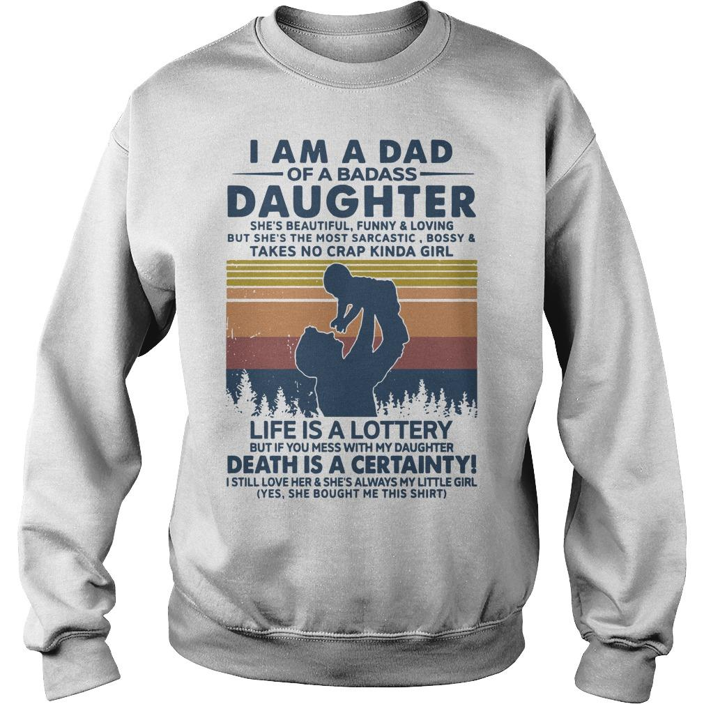 Vintage I Am A Dad Of A Badass Daughter Life Is Lottery Sweater