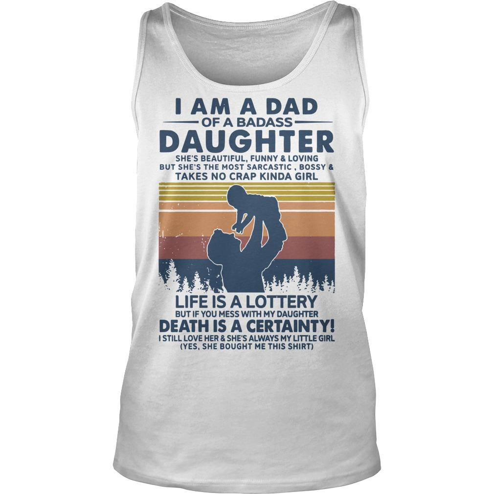 Vintage I Am A Dad Of A Badass Daughter Life Is Lottery Tank Top