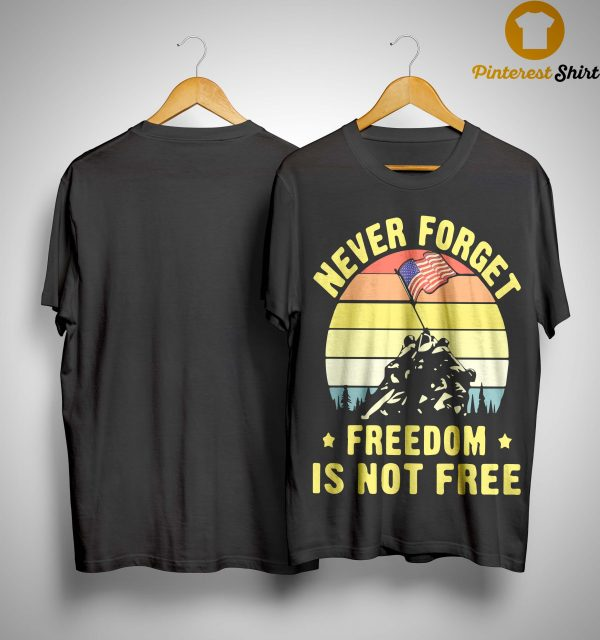 Vintage Never Forget Freedom Is Not Free Shirt