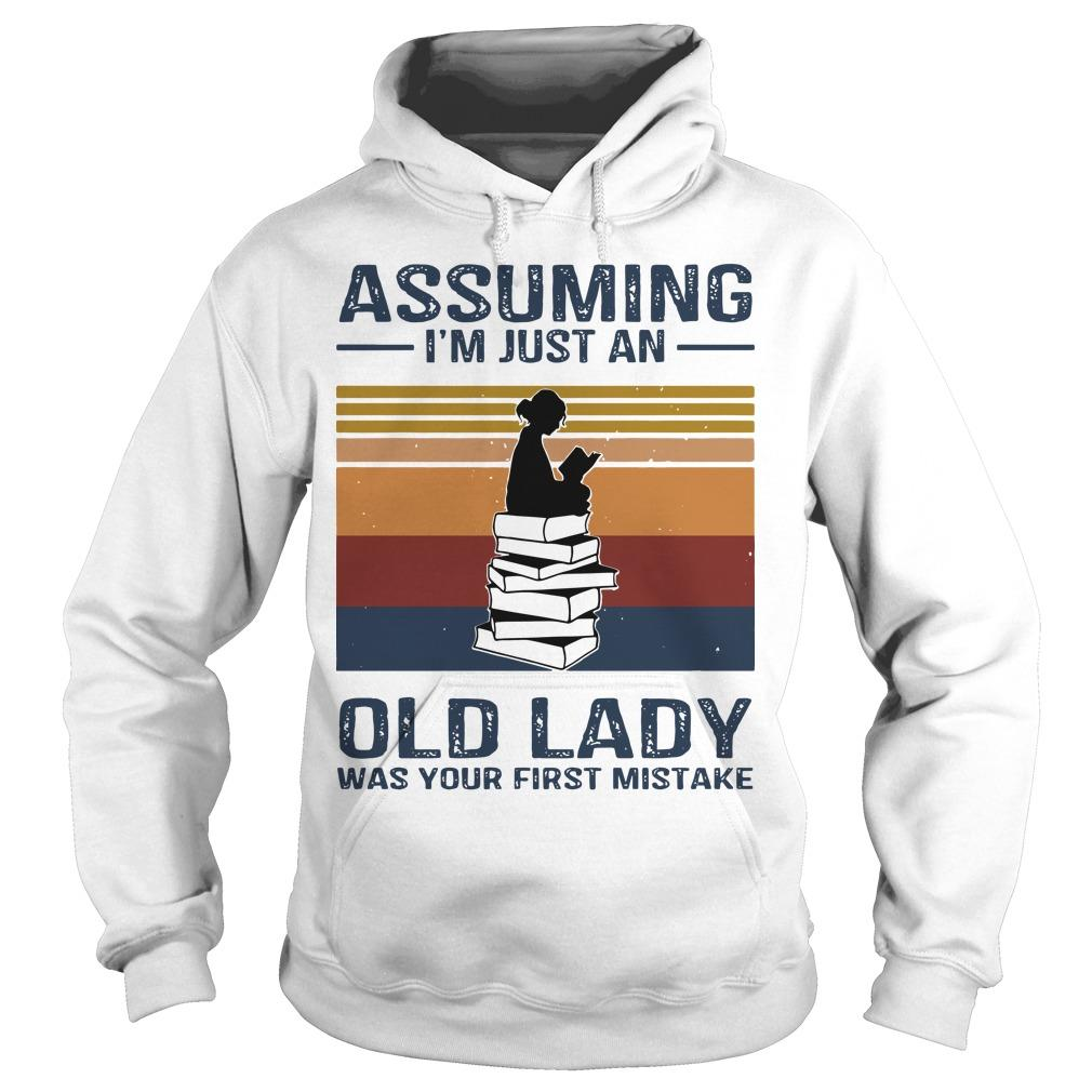 Vintage Reading Assuming I'm Just An Old Lady Was Your First Mistake Hoodie