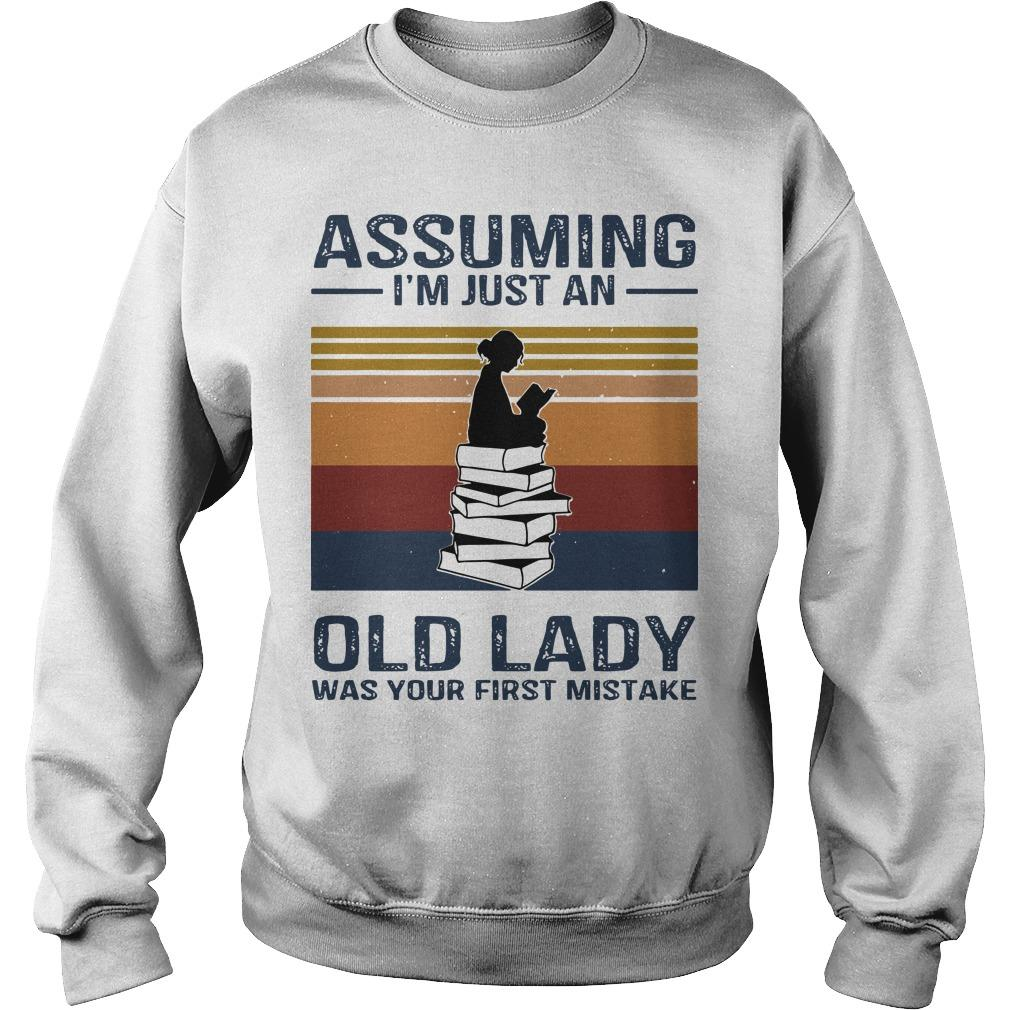 Vintage Reading Assuming I'm Just An Old Lady Was Your First Mistake Sweater