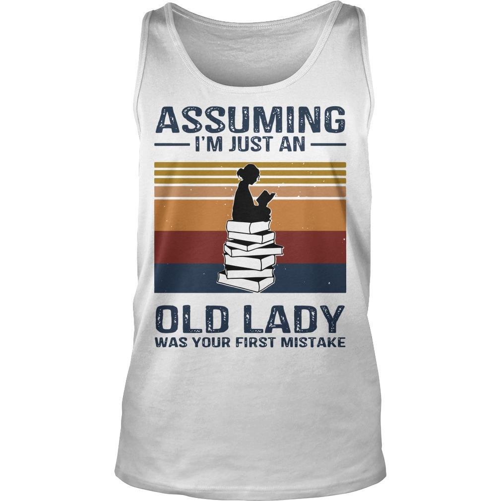 Vintage Reading Assuming I'm Just An Old Lady Was Your First Mistake Tank Top