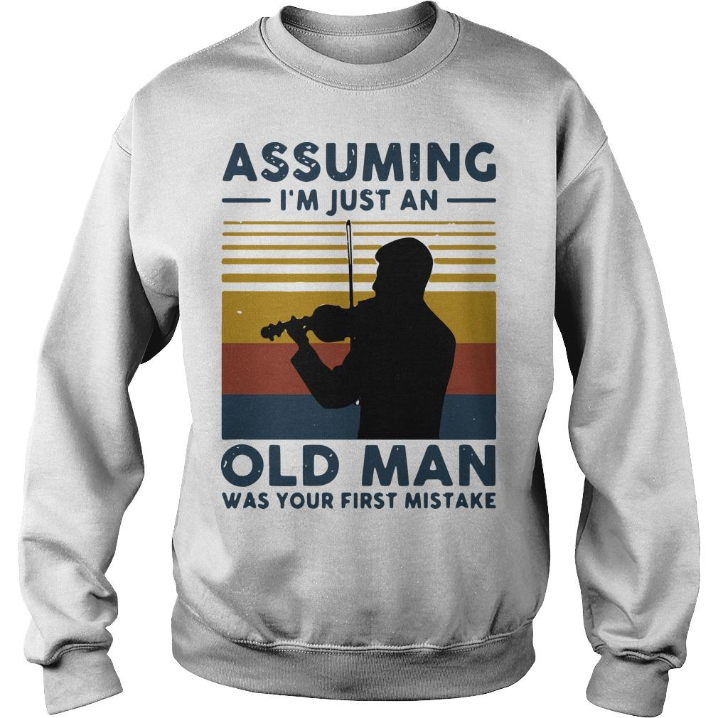 Vintage Violinist Assuming I'm Just An Old An Old Man Was Your First Mistake Sweater