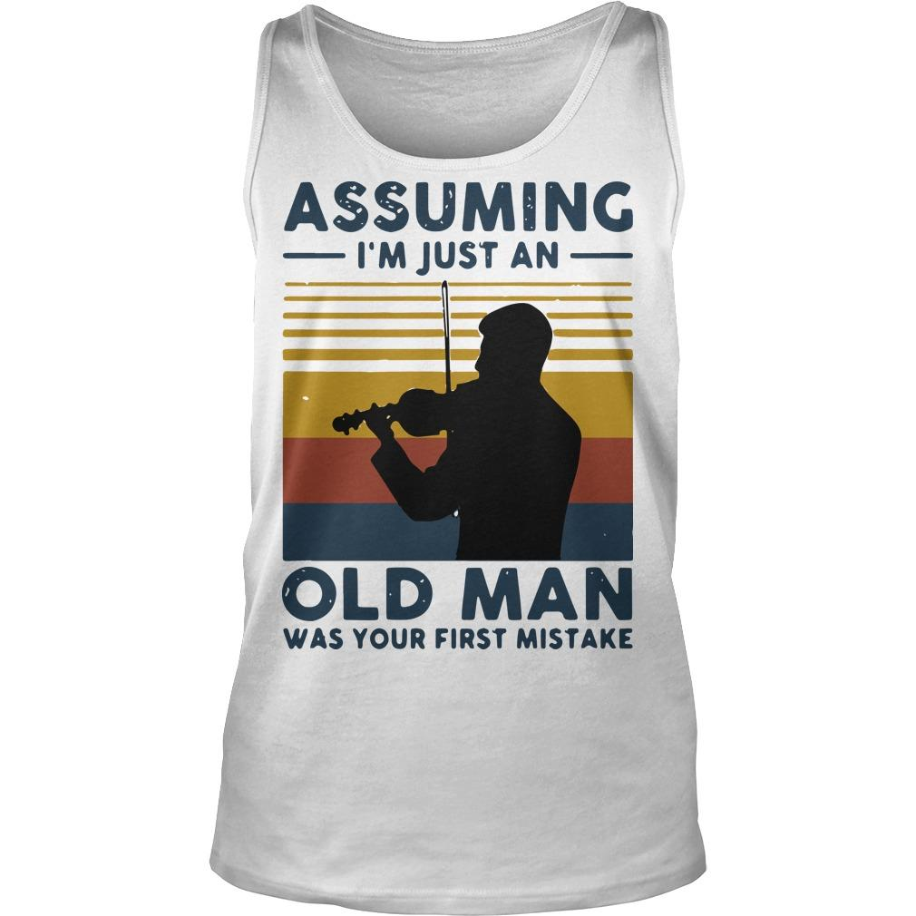 Vintage Violinist Assuming I'm Just An Old An Old Man Was Your First Mistake Tank Top