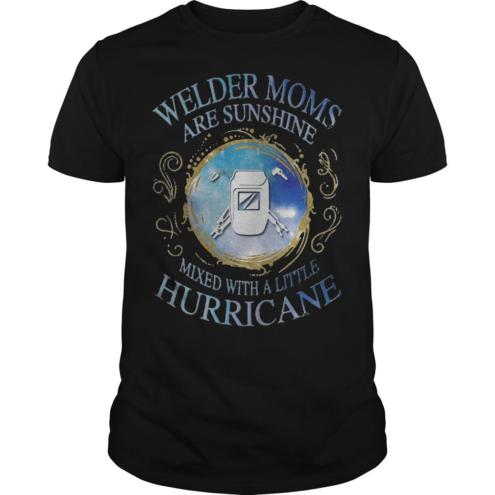 Welder Moms Are Sunshine Mixed With A Little Hurricane Longsleeve