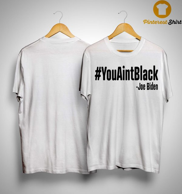 You Aint Black T Shirt