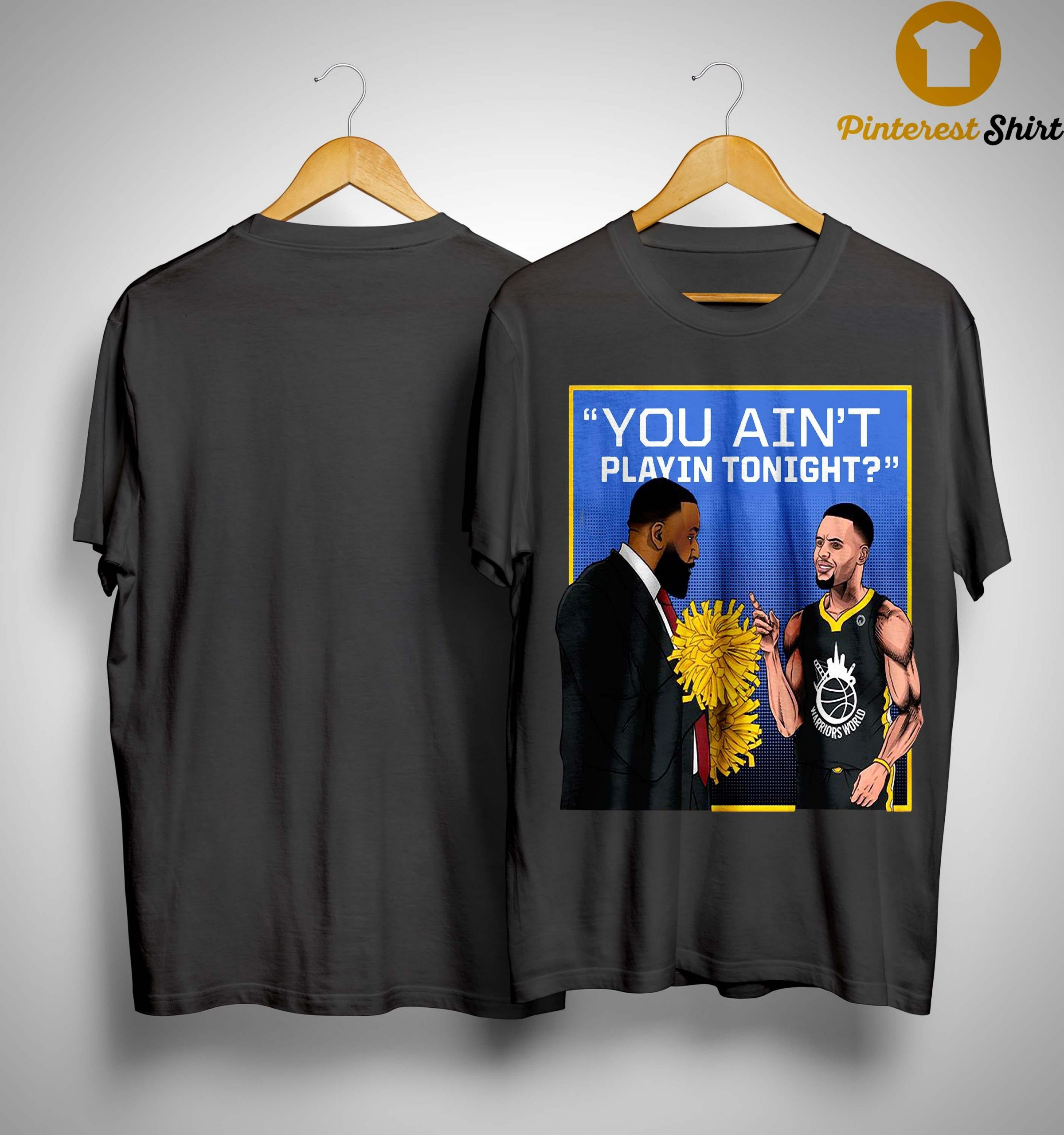 You Ain't Playin Tonight Shirt