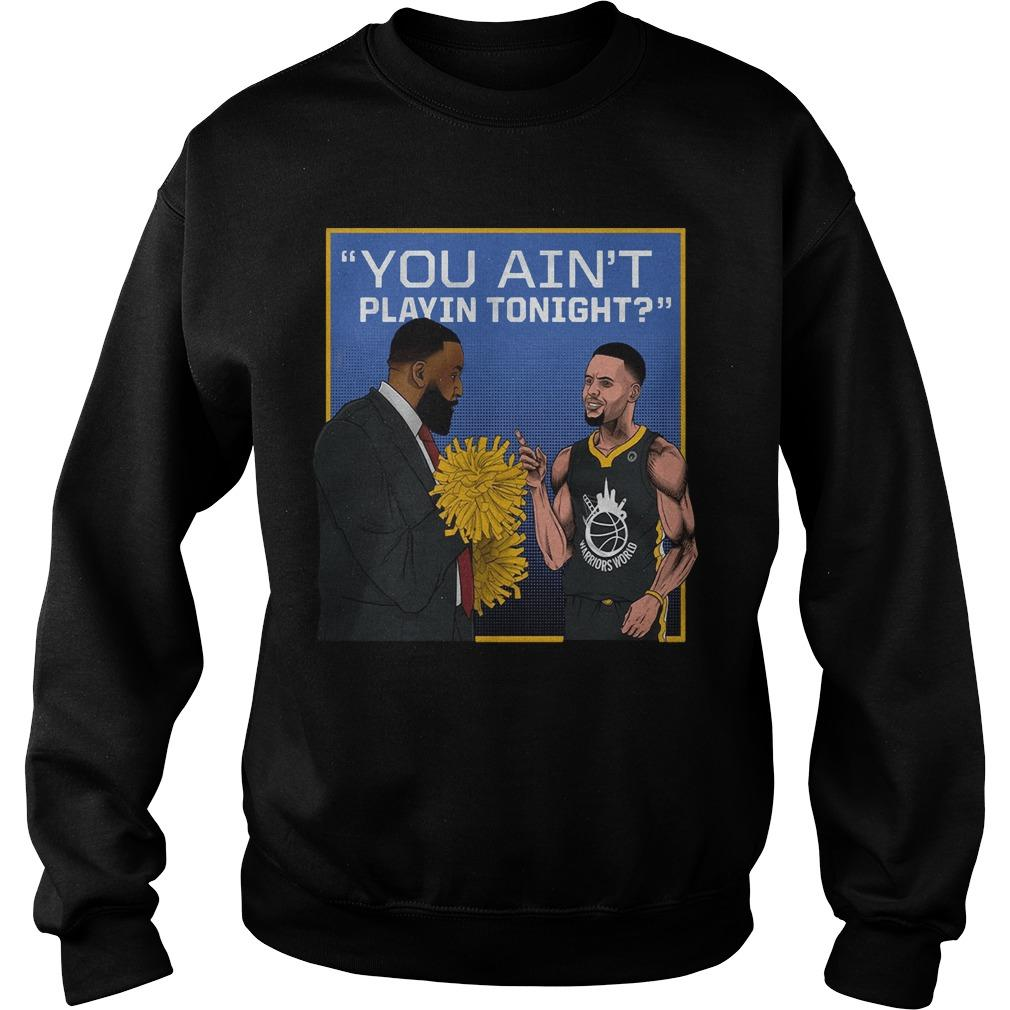 You Ain't Playin Tonight Sweater