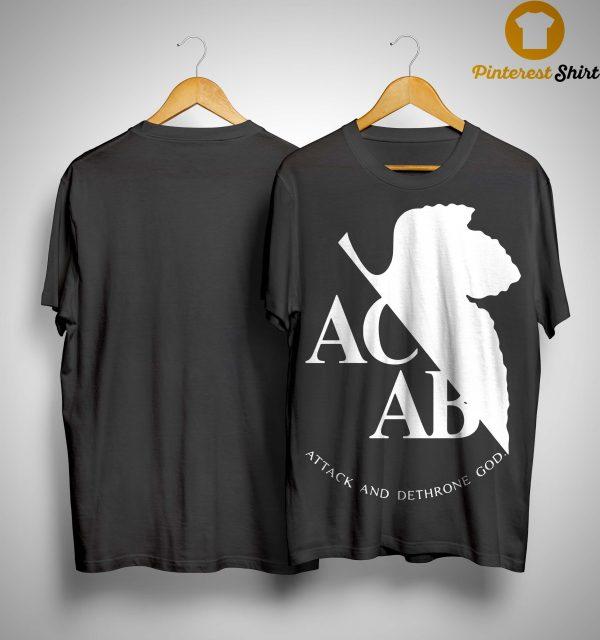 Ac Ab Attack And Dethrone God Shirt