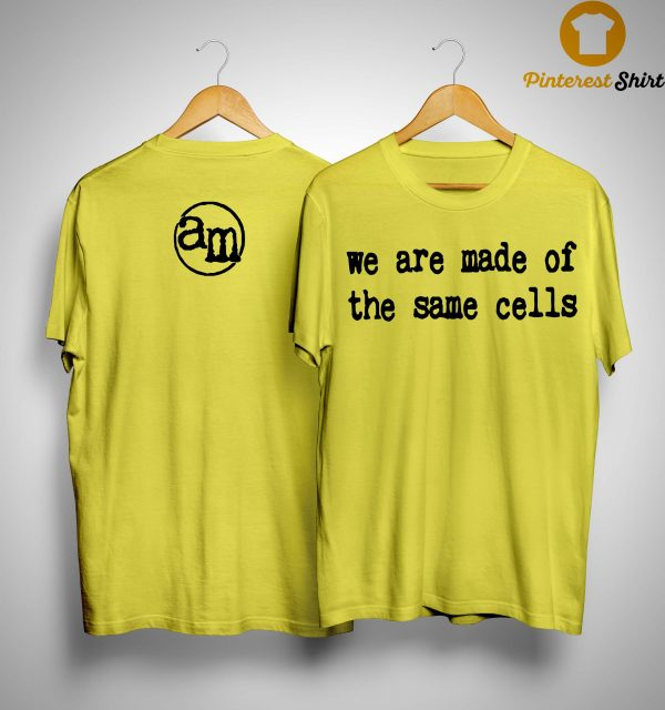 Alanis Morissette We Are Made Of The Same Cells Shirt