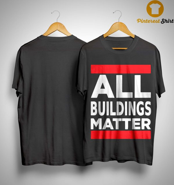 All Buildings Matter T Shirt