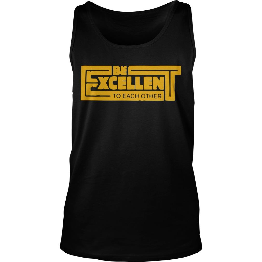 Be Excellent To Each Other Tank Top