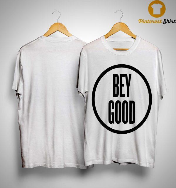 Bey Good T Shirt