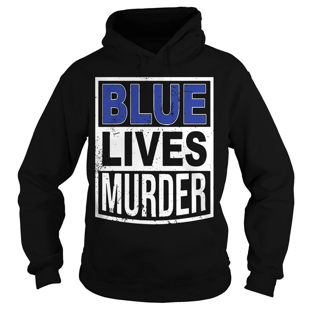 Blue Lives Murder T Hoodie