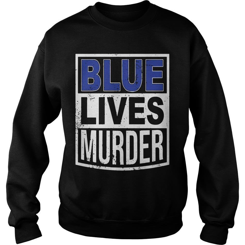 Blue Lives Murder T Sweater